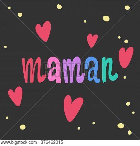 Maman. Sticker For Social Media Content. Vector Hand Drawn Illustration Design.