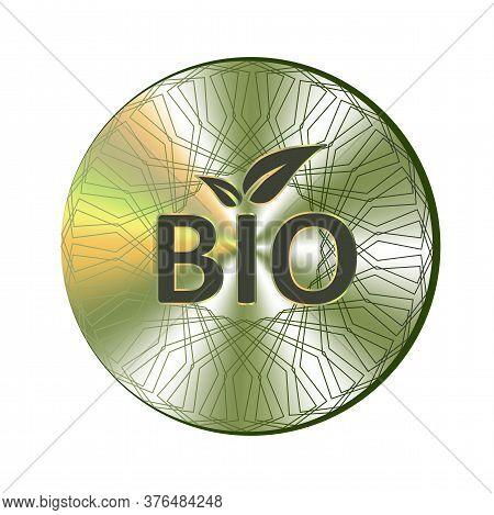 Bio Holographic Green Sticker, Tag, Icon, Mark. Round Hologram Realistic Stamp. Vector Bio Sticker F