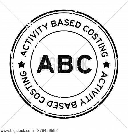 Grunge Black Abc (abbreviation Of Activity Based Costing) Word Round Rubber Seal Stamp On White Back