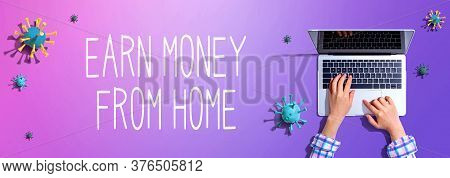 Earn Money From Home With Woman Using A Laptop Computer