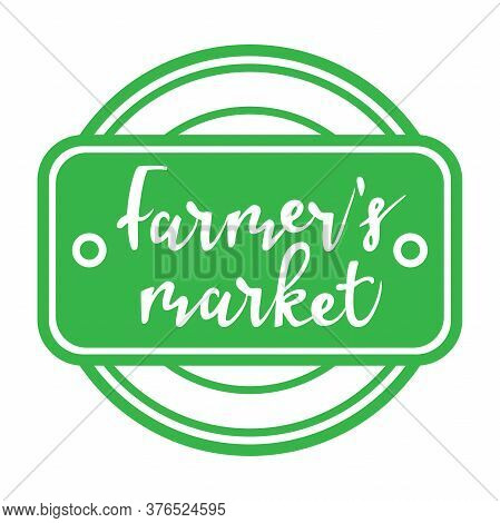Farmers Market Stamp. Vector Stamp. Words, Text, Inscription. Typography Sing Sticker. Can Be Used A