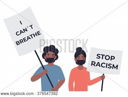 Stop Racism, Young Man And Woman Holding Placards. Slogan Posters, I Can't Breathe, Black Lives Matt