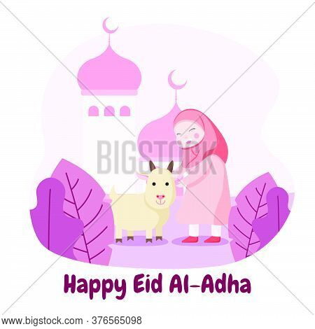 Muslim Girl Is Happy To Welcoming Eid Al Adha Mubarak. Vector Flat Illustration Of Islamic Holiday.
