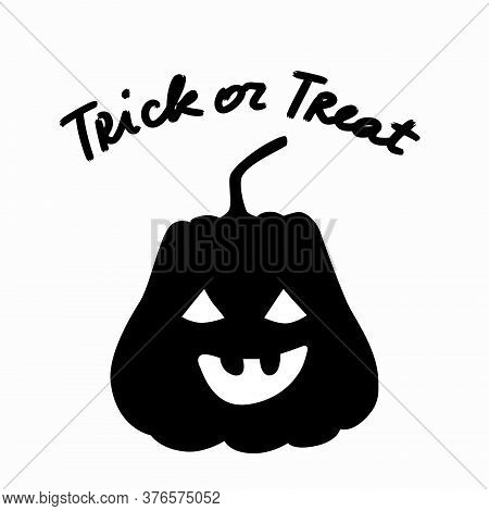 Black Silhouette Of A Pumpkin And Hand Written Lettering Phrase Trick Or Treat. Decoration Greeting