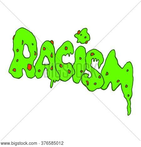 Racism - Vector Lettering Handwritten On Theme Of Antiracism, Protesting Against Racial Inequality A