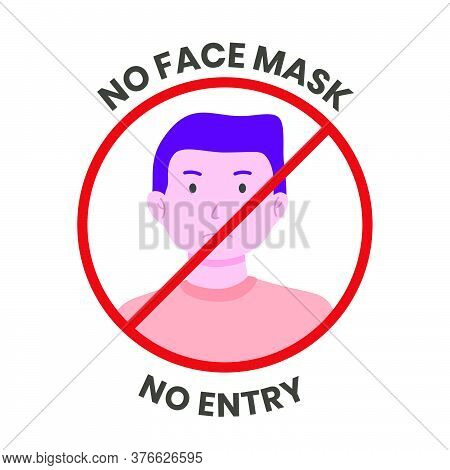 No Face Mask No Entry Sign. Vector Illustration For Virus Prevention Isolated On White