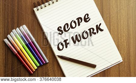 Scope Of Work. Your Future Target Searching, A Marker, Pen, Three Colored Pencils And A Notebook For
