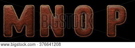 Set of leather letters M, N, O, P uppercase. 3D render font with skin texture isolated on black background. 3d rendering