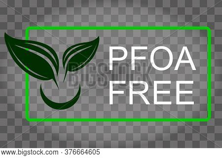 Pfoa Stamp. Does Not Contain Pfoa, Safe For Health. Flat Style. On A White Background. Vector Illust