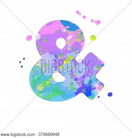 Ampersand With Effect Of Liquid Spots Of Paint In Blue, Green, Pink Colors, Isolated On White Backgr