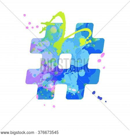 Special Symbol Hashtag Sign With Effect Of Liquid Spots Of Paint In Blue, Green, Pink Colors, Isolat