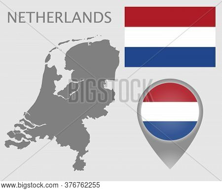 Colorful Flag, Map Pointer And Gray Blank Map Of Netherlands. High Detail. Vector Illustration