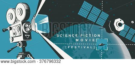 Movie Poster For The Science Fiction Film Festival With An Old Movie Projector, Ufo And Satellite On