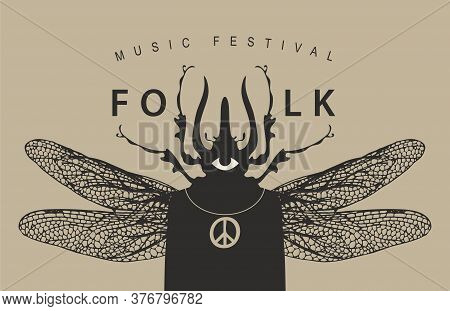 Folk Music Festival Poster With A Mysterious Winged Creature With A One Eye And Beetle Head. Creativ