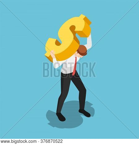 Flat 3d Isometric Businessman Carrying Golden Dollar Sign. Financial Crisis And Leadership Concept.