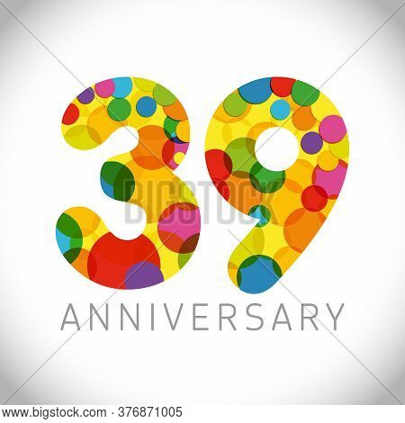39 Th Anniversary Numbers. 39 Years Old Multicolored Congrats. Cute Congratulation Concept. Isolated