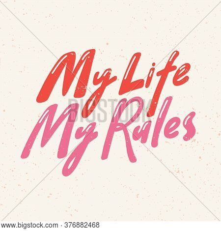 My Life My Rules. Lgbt Quote Sticker. Pride Parade. Lgbt Community.
