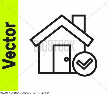 Black Line House With Check Mark Icon Isolated On White Background. Real Estate Agency Or Cottage To