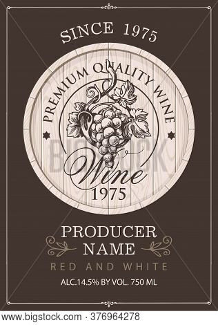 Wine Label With A Hand-drawn Bunch Of Grapes On A Wooden Cask In Retro Style. Ornate Vector Label On