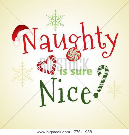 naughty nice  playful message