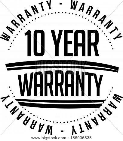 10 year warranty vintage grunge black rubber stamp guarantee background