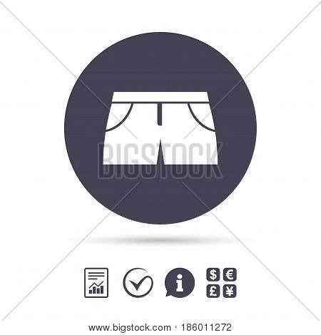 Women's sport shorts sign icon. Clothing symbol. Report document, information and check tick icons. Currency exchange. Vector