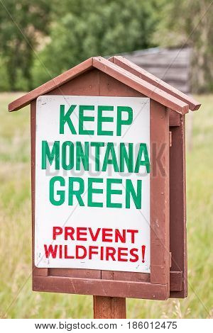 Very nice sign with the message to prevent wildfires and keep Montana green
