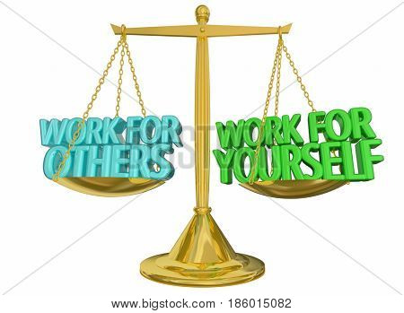 Work for Yourself Vs Others Self Employed Scale 3d Illustration