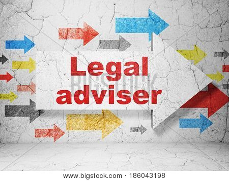 Law concept:  arrow with Legal Adviser on grunge textured concrete wall background, 3D rendering
