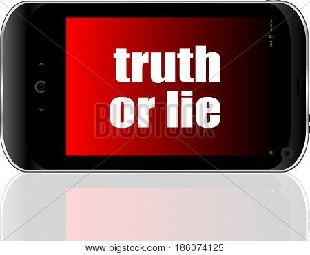 Truth Or Lie Text. Social Concept . Detailed Modern Smartphone