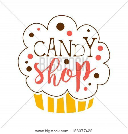 Candy shop logo. Sweet bakery emblem. Colorful hand drawn label for confectionery, candy bar, sweet store