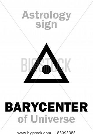 Astrology Alphabet: BARYCENTER of Universe (center of Gravity). Hieroglyphics character sign (single symbol).