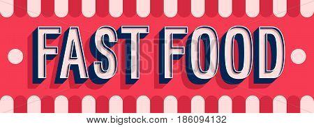 Fast Food Banner Typographic Design.