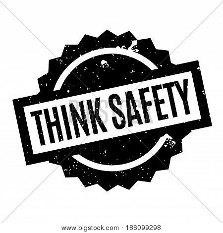 Think Safety rubber stamp. Grunge design with dust scratches. Effects can be easily removed for a clean, crisp look. Color is easily changed.