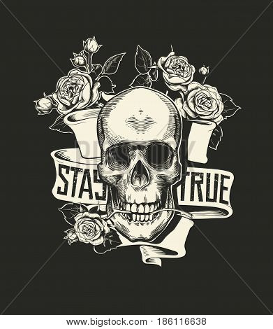 Human skull with rose flower in mouth against curved ribbon with phrase StayTrue. Vector illustration in vintage engraving or woodcut style for poster, tattoo, banner, advertisement, print