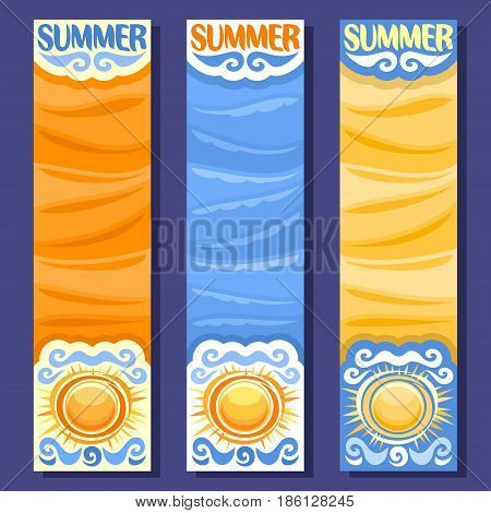 Vector set vertical banners for Summer season: 3 layouts with blue wave water background, sunny templates with title text - summer, summertime flyers with orange sun art backdrop, hot sunshine weather