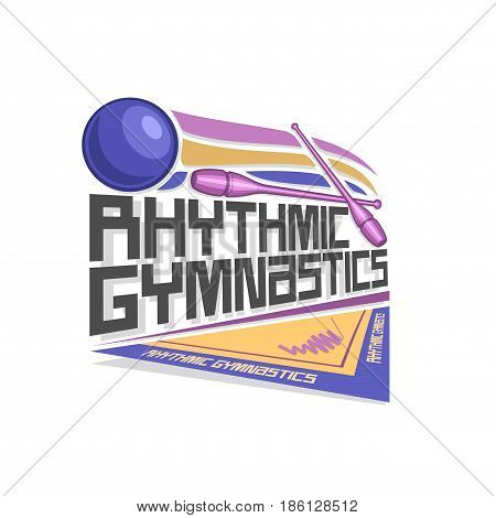 Vector logo for Rhythmic Gymnastics: blue ball flying on trajectory, crossed lilac sports clubs, inscription title text - rhythmic gymnastics, ribbon on floor of arena stadium, abstract graphic icon. poster