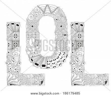 Hand-painted art design. Adult anti-stress coloring page. Black and white hand drawn illustration word LOL for coloring book