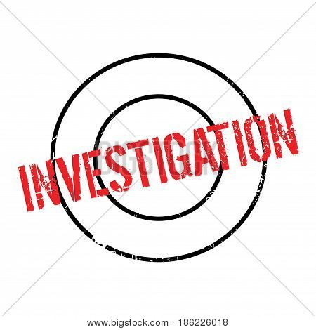 Investigation rubber stamp. Grunge design with dust scratches. Effects can be easily removed for a clean, crisp look. Color is easily changed.