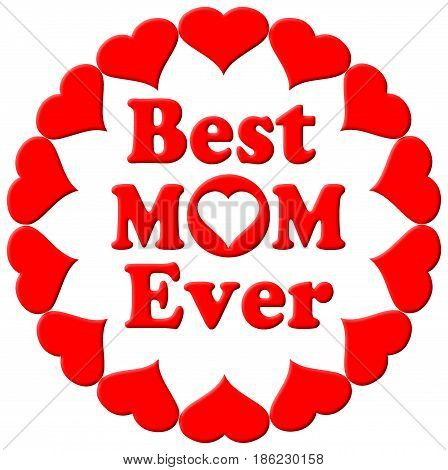 Happy Mothers Day typographical illustration in 3D with hearts. The best mom ever gift card in red.