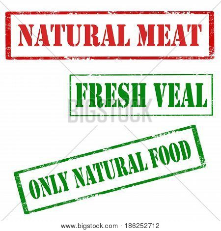 Set of stamps with text Natural Meat,Fresh Veal and Only Natural Food,vector illustration
