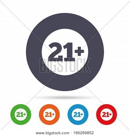 21 plus years old sign. Adults content icon. Round colourful buttons with flat icons. Vector