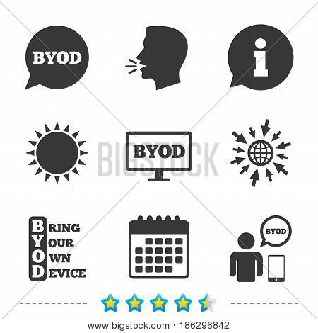 BYOD icons. Human with notebook and smartphone signs. Speech bubble symbol. Information, go to web and calendar icons. Sun and loud speak symbol. Vector