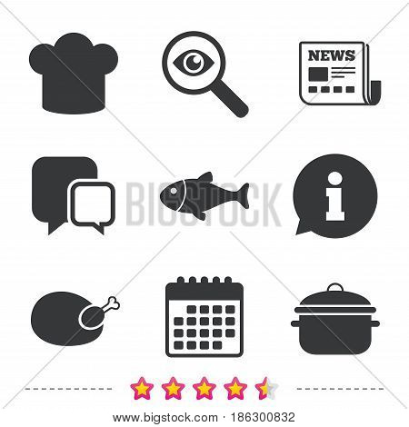 Chief hat and cooking pan icons. Fish and chicken signs. Boil or stew food symbol. Newspaper, information and calendar icons. Investigate magnifier, chat symbol. Vector