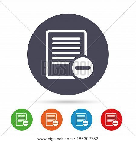 Text file sign icon. Delete File document symbol. Round colourful buttons with flat icons. Vector