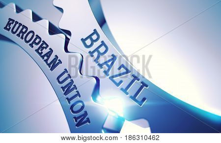 Brazil European Union on the Shiny Metal Cogwheels, Business Illustration with Glow Effect and Lens Flare. Metallic Cog Gears with Brazil European Union Message. 3D .