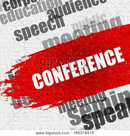 Education Service Concept: Conference - on Brick Wall with Word Cloud Around. Modern Illustration. Conference Modern Style Illustration on Red Grunge Paint Stripe.