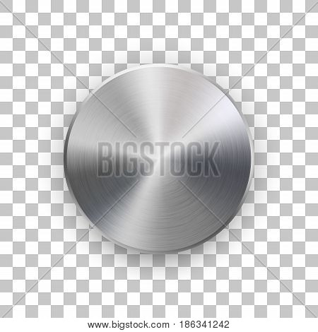 Metal circle badge, blank button template with metallic texture, chrome, silver, steel and realistic shadow and transparent background for logo, design concepts, web, apps. Vector illustration.