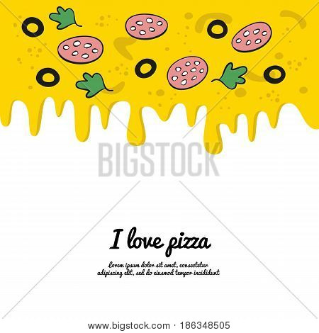 Dripping colorful pizza background with text. Vector illustration.