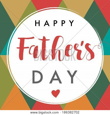 Happy father`s day vector lettering background. Happy Fathers Day calligraphy banner